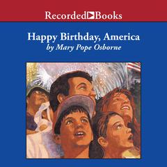 Happy Birthday, America by Mary Pope Osborne