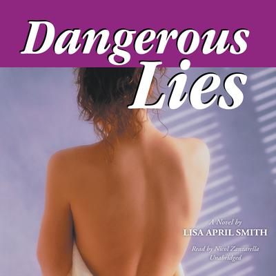 Dangerous Lies by Lisa April Smith