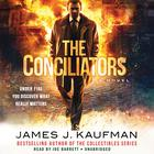 The Conciliators by James J. Kaufman