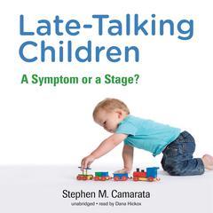 Late-Talking Children by Stephen M. Camarata