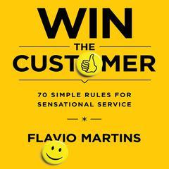 Win the Customer by Flavio Martins
