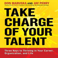 Take Charge of Your Talent by Don Maruska, Jay Perry