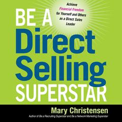 Be a Direct Selling Superstar by Mary Christensen