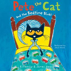 Pete the Cat and the Bedtime Blues by James Dean, Kimberly Dean