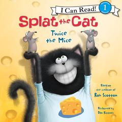 Splat the Cat: Twice the Mice by Rob Scotton