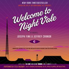 Welcome to Night Vale by Joseph Fink, Jeffrey Cranor