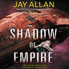Shadow of Empire by Jay Allan