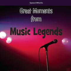 Great Moments from Music Legends by SpeechWorks