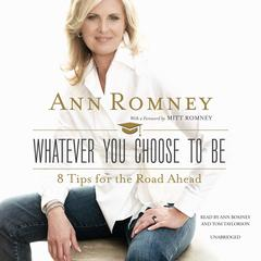 Whatever You Choose to Be by Ann Romney