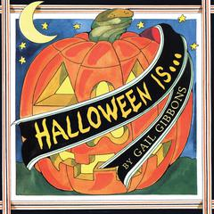 Halloween Is … by Gail Gibbons