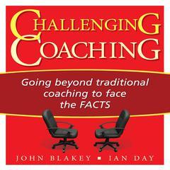 Challenging Coaching by John Blakey, Ian Day