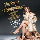 The Road to Happiness Is Always under Construction by Linda Gray