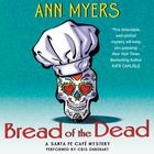 Bread of the Dead by Ann Myers