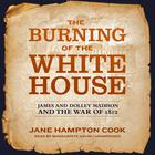 The Burning of the White House by Jane Hampton Cook