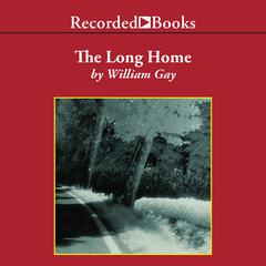 The Long Home by William Gay