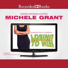 Losing to Win by Michele Grant