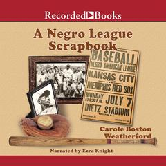 A Negro League Scrapbook by Carole Weatherford