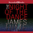 The Night of the Dance by James Hime