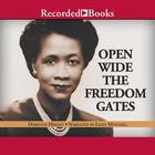 Open Wide the Freedom Gates by Dr. Dorothy Height