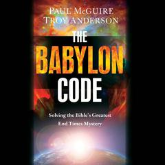 The Babylon Code by Paul McGuire, Troy Anderson