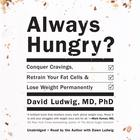 Always Hungry? by David Ludwig, MD, PhD