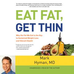 Eat Fat, Get Thin by Mark Hyman, MD