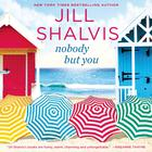 Nobody but You by Jill Shalvis