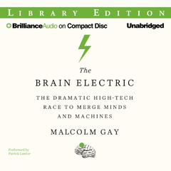 The Brain Electric by Malcolm Gay