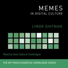 Memes in Digital Culture by Limor Shifman