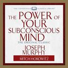 The Power of Your Subconscious Mind by Joseph Murphy, PhD, DD, Mitch Horowitz