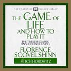The Game of Life and How to Play It by Florence Scovel Shinn, Mitch Horowitz