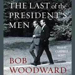 The Last of the President's Men by Bob Woodward