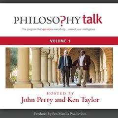 Philosophy Talk, Vol. 1 by John Perry, Ken Taylor