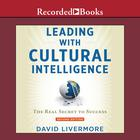 Leading with Cultural Intelligence by David Livermore