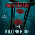 The Killing Hour by Paul Cleave