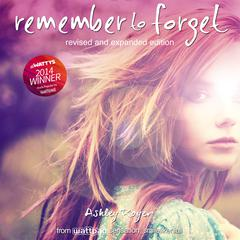 Remember to Forget, Revised and Expanded Edition by Ashley Royer