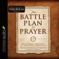 The Battle Plan for Prayer by Stephen Kendrick, Alex Kendrick