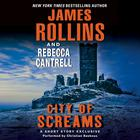 City of Screams by James Rollins, Rebecca Cantrell