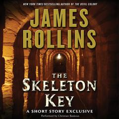 Skeleton Key: A Short Story Exclusive by James Rollins