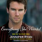 Everything She Wanted by Jennifer Ryan