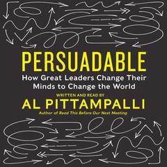 Persuadable by Al Pittampalli