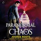 Paranormal Chaos by Joshua Roots