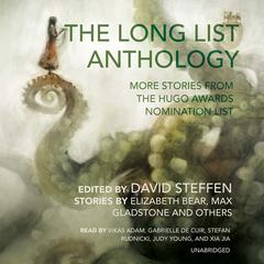 The Long List Anthology by David Steffen, Elizabeth Bear, Max Gladstone, others
