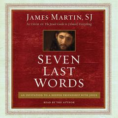 Seven Last Words by James Martin, SJ