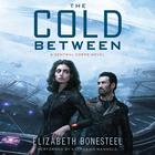 The Cold Between by Elizabeth Bonesteel