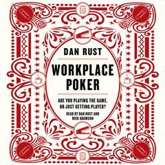 Workplace Poker by Dan Rust