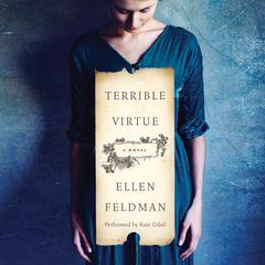 Terrible Virtue by Ellen Feldman