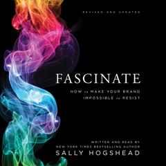 Fascinate, Revised and Updated by Sally Hogshead