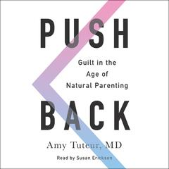 Push Back by Amy Tuteur, M.D., Amy Tuteur, MD