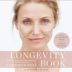 The Longevity Book by Cameron Diaz, Sandra Bark